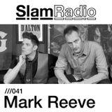 Slam Radio - 041 Mark Reeve