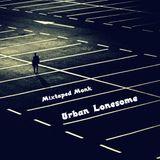 Mixtaped Monk - Urban Lonesome [Full Album]