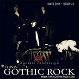 THIS IS GOTHIC ROCK episode 24 - March 2012
