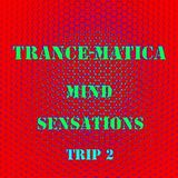Trance-Matica - Mind Sensations 'Trip 2  'part 1
