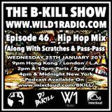 The B-Kill Show ep46 - Hip Hop Mix