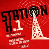 Station H Podcast Ep 1 with Kiko Navarro, Richard Earnshaw, Lee Bright & Will Sumsuch