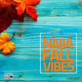 DJ Dee Money Presents 2018 Naija Fall Vibes Mix