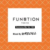 FUNKTION TOKYO Exclusive Mix Vol.100 Mixed By DJ RECALL