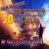 Mr Gee's 50th Essential Vibe Show (Special) 19th April 2018