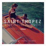 Deep House journeys - Saint-Tropez (Deep house 2018 mixed by Hans Dames)