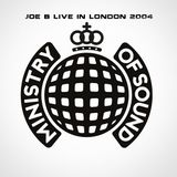 Joe B - Live in London 2004  - ministry of sound