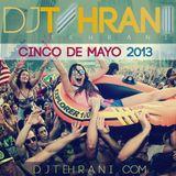 DJ Tehrani presents Fresh 4 Fridays - Cinco De Mayo 2013