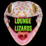 Lounge Lizards Vol 42