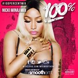 100% Nicki Minaj - mixed by @MrSmoothEMT | #100PercentMix