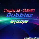 Chapter 36 Bubbles 06MMXI