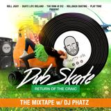 Roll Jiggy Presents DJ Phatz DUB Skate 2019 - Return of The Craic - #TeamJiggyRadio
