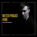 weTech PODCAST #008 with Optimuss