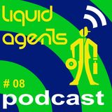 Liquid Agents Podcast 08 - Dark & Dirty