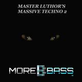 M@sters Massive Techno @ MoreBass 2