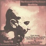 The House Of The House MixShow Live On ThothFM - Nov 3rd 2018 - The KaiSer -