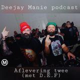 Deejay Manie podcast aflevering twee (met DEF)