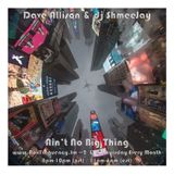 Dave Allison & dj ShmeeJay - Ain't No Big Thing - 2016-08-11