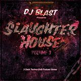 Dj Blast - Slaughterhouse volume 3