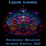 Liquid Lounge - Live - Psychedelic Breakfast @ Alchemy Festival (Warts n' all set...!)