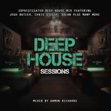 Deep House Sessions #2 Mixed By Damon Richards (Deep House 2019) (Deep House Mix 2019)