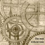 The man without time