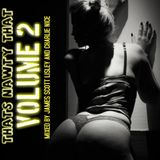 THATS NAWTY THAT VOLUME 2 (MIXED BY JAMES SCOTT LISLEY AND CHARLIE NICE)