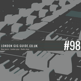 LondonGigGuide #98 - 19/04/15 - Your weekly, no nonsense guide to smaller London gigs