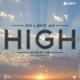 """""""OH LAWD AH HIGH"""" MIX"""