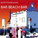DJ Matt Rouse || Bar Beach Bar