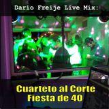 LiveMix: Cuarteto al Corte en Fiesta de 40
