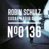 Robin Schulz | Sugar Radio 136
