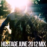 HOSTAGE JUNE 2012 MIX