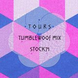 TUMBLEWOOF MIX BY TOURS FOR STOCK71