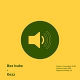 Bez buke: Kezz / 08.11.2019. / KC Rex