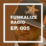 Funkalize Radio Episode 005