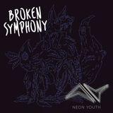 Broken Symphony #005 - Neon Youth