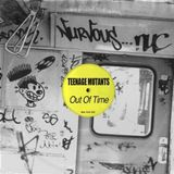 Teenage Mutants - Out Of Time(Original Mix)