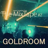 The MixTape #2: Goldroom Mixed By Jesse Cassettes.