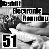 Reddit Electronic Roundup 51