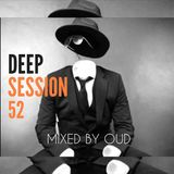Deep Session 52 - Mixed By OUD (2019.08.31.)
