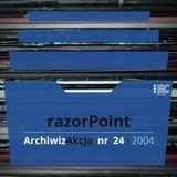 ArchiwizAkcja nr 24 –razorPoint (2004)