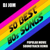 So Best 80's Songs - Popular Movie Soundtrack Remix