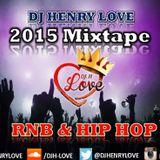 **2015** R&B & HIPHOP MIXTAPE @DJHENRYLOVE