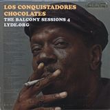 Oskar Rough - Los Conquistadores Chocolates (Balcony Sessions 5)
