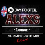 DJ Jay Foster Alex's Lounge Summer 2016 Mix Live Recording