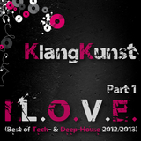 KlangKunst - I L.O.V.E. (Best of Deep- & Tech-House 2012-2013) Part 1