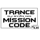 DJ Ryan Nix - TranceMissionCode - No.1