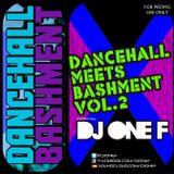 DJ OneF Presents: Dancehall meets Bashment Vol.2