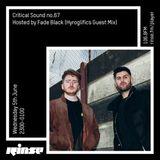 Critical Sound no.67 | Fade Black (Hyroglifics Guest Mix)| Rinse FM | 05.06.19